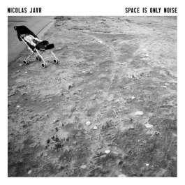 Space Is Only Noise Jaar Nicolas