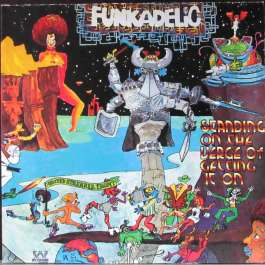 Standing On The Verge Of Getting It On Funkadelic