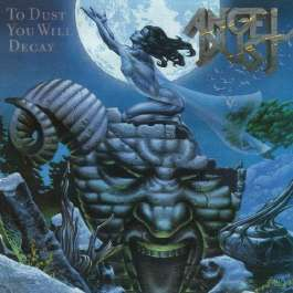 To Dust You Will Decay Angel Dust