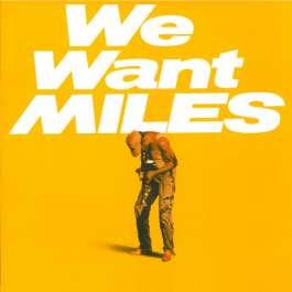 We Want Miles Davis Miles