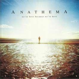 We're Here Because We're Here Anathema