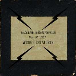 Wrong Creatures Black Rebel Motorcycle Club