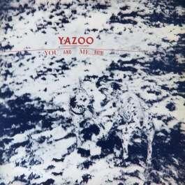 You And Me Both Yazoo