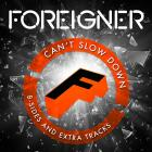 Can't Slow Down B Sides And Extra Tracks Foreigner