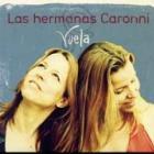 Vuela Las Hermanas Caronni