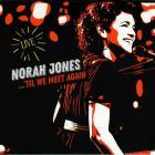 Till We Meet Again Jones Norah